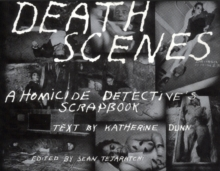 Death Scenes : A Scrapbook of Noir Los Angeles, Paperback