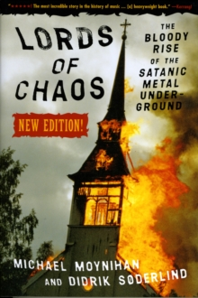 Lords of Chaos : The Bloody Rise of the Satanic Metal Underground, Paperback