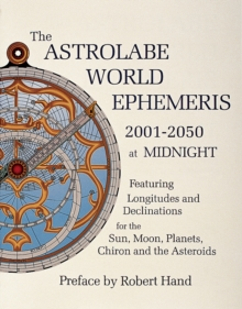 The Astrolabe World Ephemeris : 2001-50 at Midnight, Paperback
