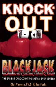 Knock-Out Blackjack : The Easiest Card-Counting System Ever Devised, Paperback