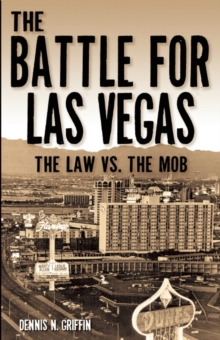 The Battle for Las Vegas : The Law vs the Mob, Paperback
