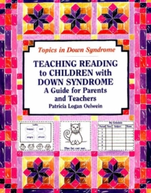 Teaching Reading to Children with Down Syndrome : A Guide for Parents and Teachers, Paperback