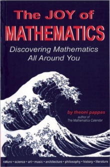 The Joy of Mathematics : Discovering Mathematics All Around You, Paperback