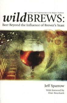 Wildbrews : Beer Beyond the Influence of Brewer's Yeast, Paperback