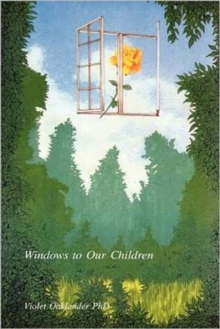 Windows to Our Children : Gestalt Therapy Approach to Children and Adolescents, Paperback