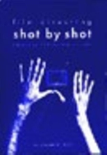 Film Directing Shot by Shot : Visualizing from Concept to Screen, Paperback Book