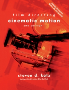 Film Directing Cinematic Motion : A Workshop for Staging Scenes, Paperback Book