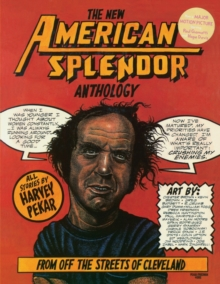 "The New ""American Splendor"" Anthology : From off the Streets of Cleveland, Paperback"