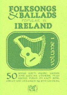 Folk Songs and Ballads Popular in Ireland : v. 1, Paperback Book
