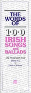 The Words of 100 Irish Songs and Ballads, Paperback Book