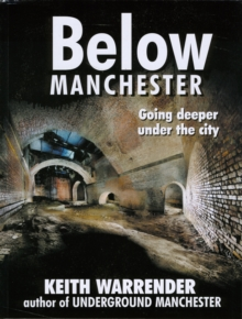 Below Manchester : Going Deeper Under the City, Paperback