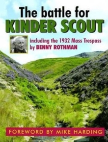 The Battle for Kinder Scout : Including the 1932 Mass Trespass, Paperback