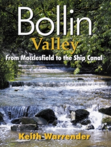 Bollin Valley : From Macclesfield to the Ship Canal, Paperback