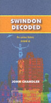 Swindon Decoded : the Curious History Around Us, Paperback
