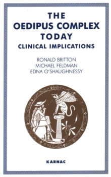The Oedipus Complex Today : Clinical Implications, Paperback