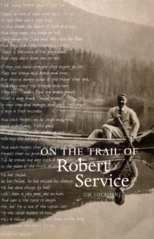 On the Trail of Robert Service, Paperback Book
