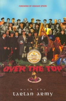 Over the Top with the Tartan Army : Active Service 1992-97, Paperback
