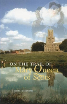 On the Trail of Mary Queen of Scots, Paperback Book