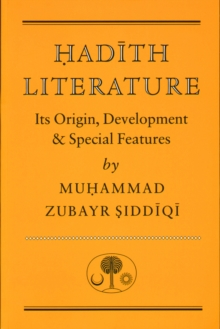 Hadith Literature : Its Origin, Development and Special Features, Paperback