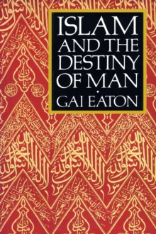 Islam and the Destiny of Man, Paperback