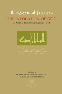 "Ibn Qayyim al-Jawziyya on the Invocation of God : ""Al-Wabil al-Sayyib"", Paperback"