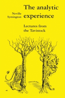 The Analytic Experience : Lectures from the Tavistock, Paperback