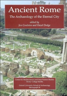 Ancient Rome : The Archaeology of the Eternal City, Paperback