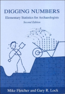 Digging Numbers : Elementary Statistics for Archaeologists, Paperback