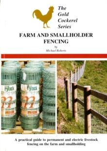 Farm and Smallholder Fencing : A Practical Guide to Permanent and Electric Livestock Fencing on the Farm and Smallholding, Paperback