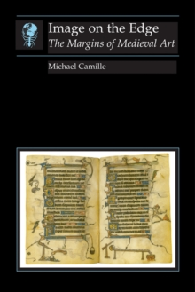 Image on the Edge : The Margins of Medieval Art, Paperback