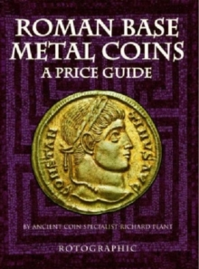 Roman Base Metal Coins : A Price Guide Roman Base Metal Pt. 1, Paperback