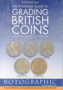The Standard Guide to Grading British Coins : Modern Milled British Pre-Decimal Issues (1797 to 1970), Paperback