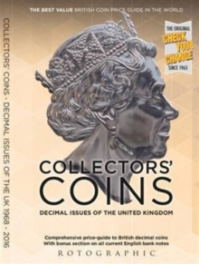 Collectors' Coins : Decimal Issues of the United Kingdom 1968 - 2016, Paperback Book