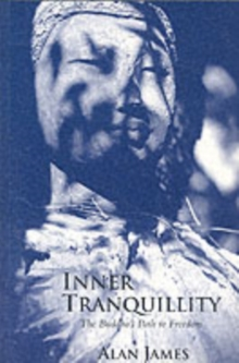 Inner Tranquillity : The Buddha's Path to Freedom, Paperback