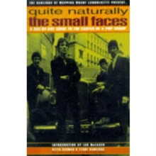 "Quite Naturally : ""Small Faces"" - A Day by Day Guide to the Career of a Pop Group, Paperback"