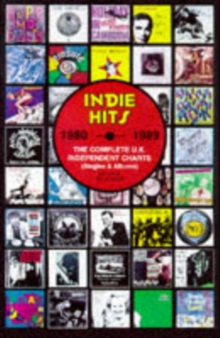 Indie Hits : The Complete UK Independent Charts, Paperback Book