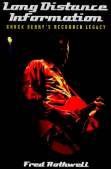 Long Distance Information : Chuck Berry's Recorded Legacy, Paperback