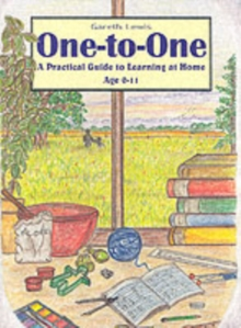 One-to-one : A Practical Guide to Learning at Home Age 0-11, Paperback