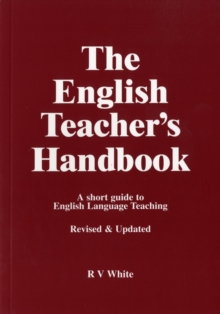 The English Teacher's Handbook : A Short Guide to English Language Teaching, Paperback