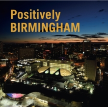 Positively Birmingham, Hardback Book