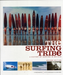 The Surfing Tribe : A History of Surfing in Britain, Paperback