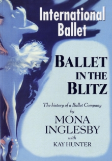 Ballet in the Blitz : The History of a Ballet Company, Paperback