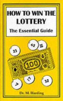 How to Win the Lottery : The Essential Guide, Paperback