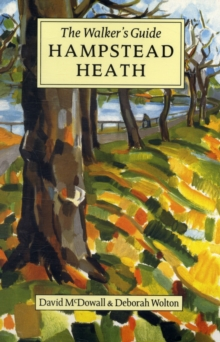 Hampstead Heath : The Walker's Historical Guide, Paperback