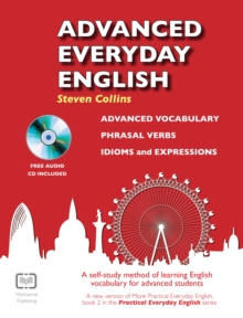Advanced Everyday English : Phrasal Verbs-Advanced Vocabulary-Idioms and Expressions, Mixed media product