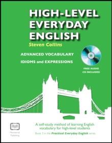 High-Level Everyday English with Audio : A Self-Study Method of Learning English Vocabulary for High-Level Students, Paperback