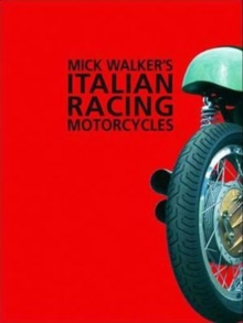 Mick Walker's Italian Racing Motorcycles, Paperback Book