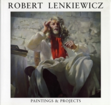 Robert Lenkiewicz : Paintings and Projects, Hardback