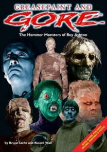 Greasepaint and Gore : Hammer Monsters of Roy Ashton, Paperback