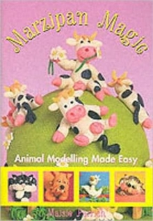 Marzipan Magic : Animal Modelling Made Easy, Paperback